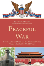 PEACEFUL WAR——How the Chinese Dream and the American Destiny Create a Pacific New World Order